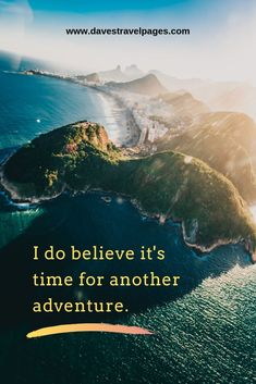 Adventure Quotes: I do believe it's time for another adventure. Road Trip Quotes, Journey Quotes, Travel Quotes, Cheap Travel, Budget Travel, New Adventure Quotes, Believe, Weekend Breaks, Road Trip Usa