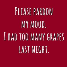Too Many Grapes