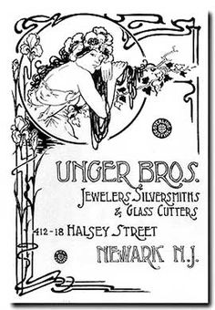 Unger Brothers sterling silver. An early Unger Brothers advertising print that shows the influence of Alphonse Mucha. The Unger Brothers began the manufacture of sterling silver hollow-ware and jewelry in 1878.