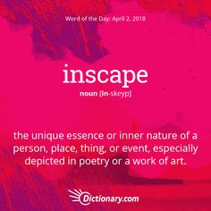 Inscape: the unique essence or inner nature of a person, place, thing, or event, especially depicted in poetry or a work of art The Words, Weird Words, Words To Use, Great Words, Foreign Words, English Vocabulary Words, English Words, English Language, Unusual Words
