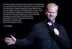 It's all McDonald's // funny pictures - funny photos - funny images - funny pics - funny quotes - Joe Rogan Quotes, Stand Up Comics, Jim Gaffigan, Funny Comedians, Comedian Quotes, Tired Of People, Belly Laughs, Funny Signs, Jokes