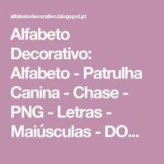 Alfabeto Decorativo: Alfabeto - Patrulha Canina - Chase - PNG - Letras - Maiúsculas - DOWNLOAD.