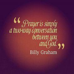 """(Billy Graham) """"Prayer is. Pastor Billy Graham, Billy Graham Family, Billy Graham Quotes, Rev Billy Graham, Prayer Verses, Faith Prayer, Bible Verses Quotes, Faith In God, Scriptures"""