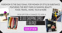 PureWow - For women of style & substance - Win a $1,000 shopping spree & an iPad