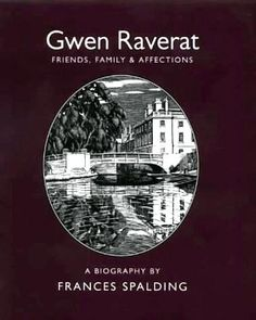 Gwen Raverat, Friends, Family & Affections - A Biography by Frances Spalding