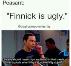 WHO DARES SAY THIS ABOUT FINNICK