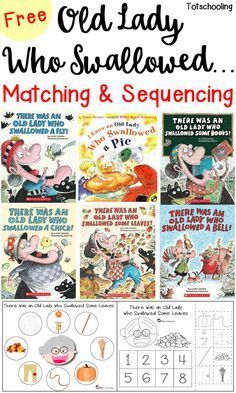 FREE printable matching and sequencing activities to go along with the book series Old Lady Who Swallowed..., including a fly, a pie, a bat, a bell, a shell, a chick, a rose, a clover, some leaves, some snow, some books. Great book activity for toddlers,