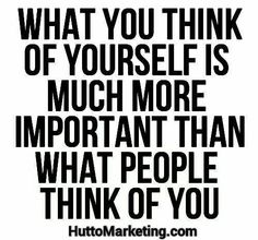 What you think of yourself is much more important than what people think of you! One of top things people regret at an older age is caring too much about what other people think. Do not let their opinion of you become your reality! Your life can change immensely if you stop caring about what other people think! Let go & live!  #Motivation #Inspiration #LawOfAttraction #TheSecret #Mindset #Dreams #Goals #DreamBig #NeverGiveUp #Belief #Entrepreneur #Success #Lifestyle #Success #BizTip
