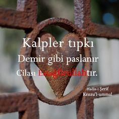 Kalp.  #kalp #demir #pas #cila #estağfurullah #hadis #hadisler #islam #ilmisuffa Allah Islam, Meaningful Words, Blog, Religion, Pray, Rapunzel, Istanbul, Life, Instagram