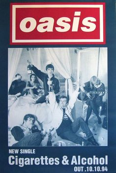 Promo poster for Cigarettes and Alcohol single Tour Posters, Band Posters, Music Love, Music Is Life, Oasis Album, Rock Festival, Oasis Band, Grunge Art, Britpop
