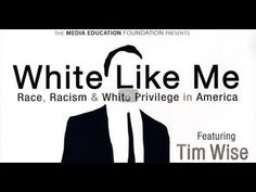 White Like Me - Tim Wise (full documentary)