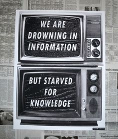 Drowning in information but starved for knowledge