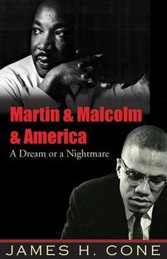 Martin & Malcolm & America: A Dream or a Nightmare by James H ...
