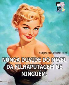 apenas um concelho miga ! :D  #nunca #duvide #diva #pinup #frases #engraçadas #whatsapp #indireta #vaiumadica #dica #concelho
