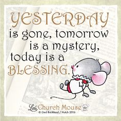 Make today count! #LittleChurchMouse