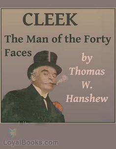 Cleek: The Man of the Forty Faces by Thomas W. Hanshew