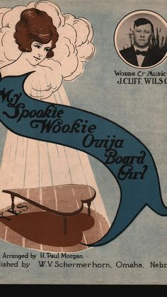 """Handout/From the collection of the Talking Board Historical Society 1920 Spookie Wookie Ouija Board Girl"""" sheet music."""