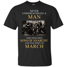 Man T shirts Who Watches Sons Of Anarchy Born In March Hoodies Sweatshirts
