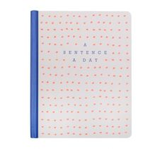 A SENTENCE A DAY JOURNAL: MAKE YOUR MARK - the perfect diary for those who are very busy.