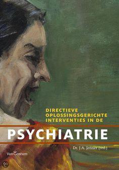 Jenner, J .A. Directieve oplossingsgerichte interventies in de psychiatrie. Plaats VESA  616.89 DIRE