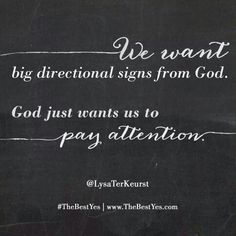 Yes, pay attention to Him and ask Him what is our Best Yes in the midst of all the choices.