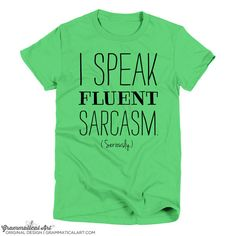 I Speak Fluent Sarcasm Seriously Shirt Funny Shirt for Women Funny Tshirt Mens Funny Tshirt Message Christmas Gifts for Her Gifts for Him