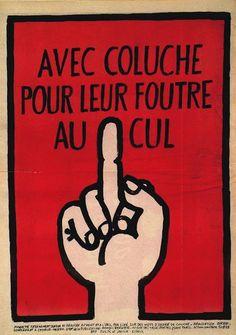 Affiche pour la campagne présidentielle de Coluche par Siné Caricatures, I Thought Of You Today, Charlie Hebdo, S Word, Satire, Sign Design, Peace And Love, Slogan, General Strike