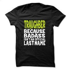 TRAUGHBER BadAss - #tee itse #maroon sweater. BUY NOW => https://www.sunfrog.com/Valentines/TRAUGHBER-BadAss.html?68278