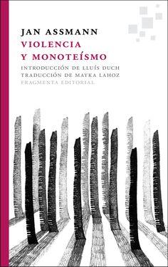 violencia y monoteismo-jan assmann-9788415518075