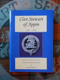 """Michael Starforth: """"""""Clan Stewart of Appin 1463 - 1752"""""""" (1997) - An excellent account.  Buy it at www.stewartsociety.org Scottish Clans, Scottish Highlands, Bonnie Prince Charlie, Royal House, Family History, Genealogy, Celtic, Roots, Ireland"""