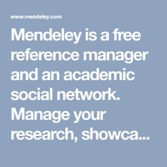 Mendeley is a free reference manager and an academic social network. Manage your research, showcase your work, connect and collaborate with over six million researchers worldwide.
