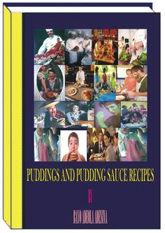 The ebook is all about how to prepare several types of puddings and pudding sauces to the delight of their lovers-http://fiverr.com/users/xorenxo/manage_gigs