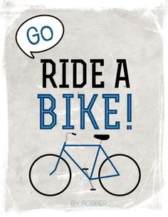 Go Ride a Bike.