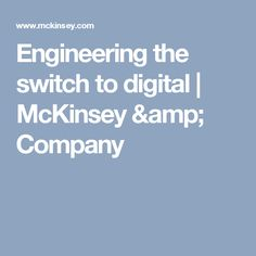 Engineering the switch to digital | McKinsey & Company