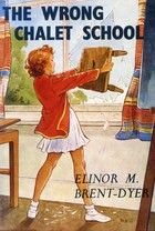 The Wrong Chalet School by Elinor M. Brent-Dyer