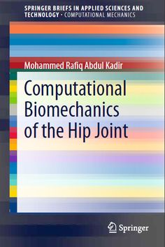 Computational Biomechanics of the Hip Joint by Mohammed Rafiq Abdul Kadir | Books and Books