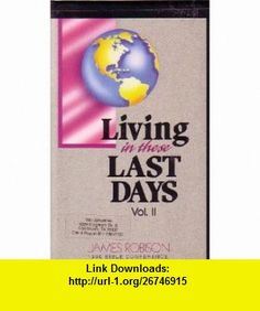 Living in These Last Days James Robison ,   ,  , ASIN: B00322TU3Q , tutorials , pdf , ebook , torrent , downloads , rapidshare , filesonic , hotfile , megaupload , fileserve