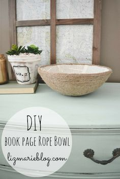 I think I'm going to do this to an old plastic bowl and use it for outside with burlap runner, etc...  DIY Book Page Rope Bowl - lizmarieblog.com