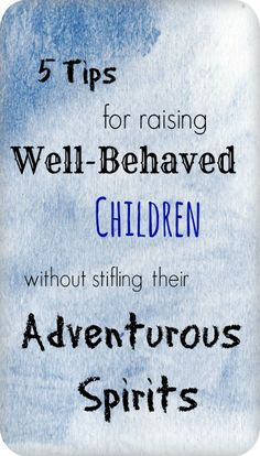 tips for raising well behaved children