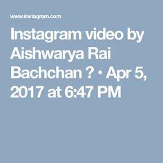 Instagram video by Aishwarya Rai Bachchan 🔵 • Apr 5, 2017 at 6:47 PM