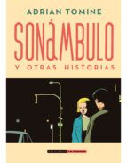 https://www.casadellibro.com/libro-sonambulo-y-otras-historias-nueva-edicion/9788416400898/6324266