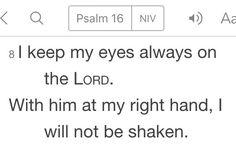 Psalm 16:8 (NIV)