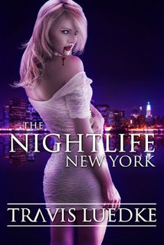 The Nightlife: New York (The Nightlife #1) by Travis Luedke - #Adult, #Archive_Review, #Paranormal, #Romance, 2 out of 5 (below average) (November)