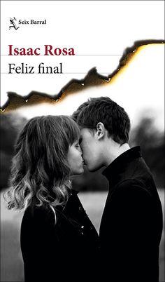 """""""FELIZ FINAL"""" de  Isaac Rosa. Esta novela reconstruye un gran amor empezando por su final, la historia de una pareja que, como tantas, se enamoró, vivió una ilusión, tuvo hijos y peleó contra todo —contra ellos mismos y contra los elementos: la incertidumbre, la precariedad, los celos—, luchó para no rendirse, y cayó varias veces. Cuando el amor se acaba, surgen las preguntas: ¿dónde se torció todo?, ¿cómo hemos acabado así? Believe, Books To Read, Leo, Novels, Couple Photos, Reading, Fictional Characters, Barcelona, Gandhi"""