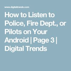 For less than thirty dollars, you can tune into local law enforcement, track aircraft, and more using your Android Device and RTL-SDR Police Code, Android I, Radio Channels, Digital Trends, Fire Dept, Ham Radio, Fun Facts, Pilots, Technology