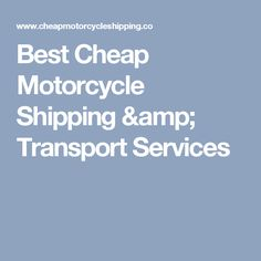 Best Cheap Motorcycle Shipping & Transport Services