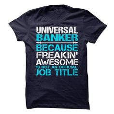 Awesome tee for Universal Banker - #hoodie creepypasta #sweater pillow. SATISFACTION GUARANTEED => https://www.sunfrog.com/No-Category/Awesome-tee-for-Universal-Banker.html?68278