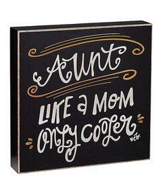"Look at this #zulilyfind! 'Aunt Like a Mom' Box Sign #zulilyfinds  $12. dimensions: 10"" x 10"" x 1.5"""