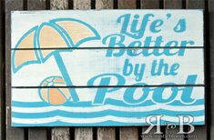 Slat Sign - Life's better by the Pool
