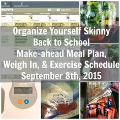 Organize Yourself Skinny make-ahead meal plan, exercise schedule, and weekly weigh in. Recipes, instructions, and pictures.